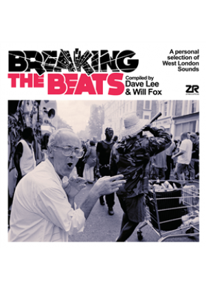 Breaking the Beats - A Personal Collection Of West London Sounds