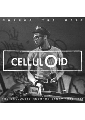 Change the beat The Celluloid Record Story 1980 - 1987