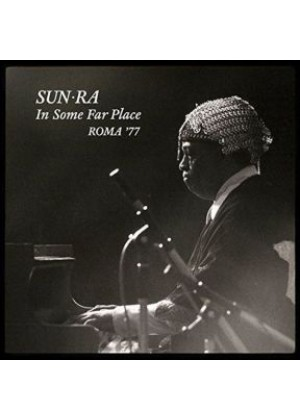 In Some Far Place - Roma '77