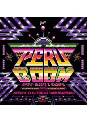 Peru Boom. Bass, Bleeps & Bumps from Peru's Electronic Underground
