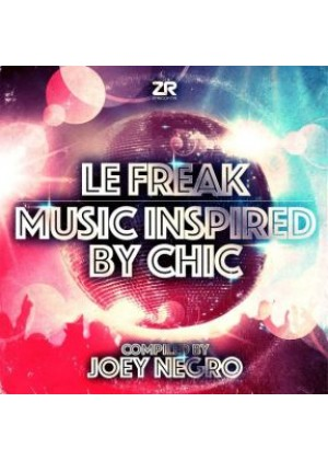 Le Freak Music inspired by Chic compiled by Joey Negro