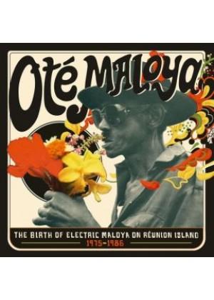 Ote Maloya: The Birth Of Electric Maloya In La Réunion 1975-1986