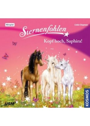 Sternenfohlen 10: Kopf hoch, Saphira!