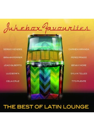 Jukebox Favourites: The Best of Latin Lounge