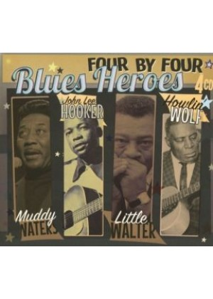 Four by Four: Blues Heroes