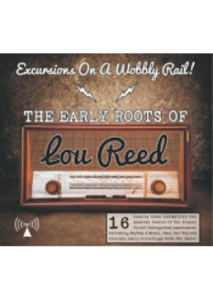 The Early Roots of Lou Reed: Excursions on a Wobbly Rail!