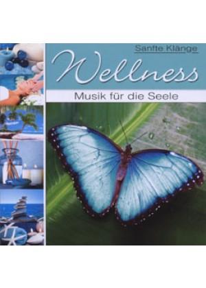 Wellness Musik für die Seele
