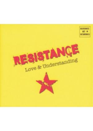 Resistance Love & Understanding
