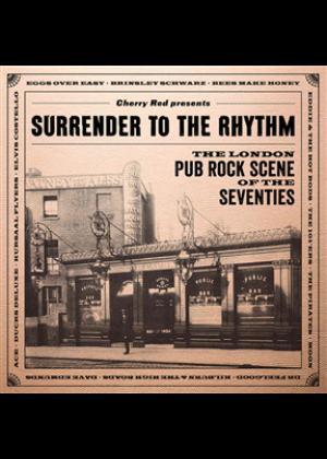 Surrender To The Rhythm: The London Pub Rock Scene