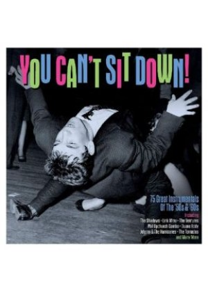 You Can't Sit Down! 75 Instrumentals From The '50s & '60s