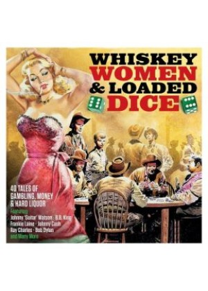 Whiskey, Women & Loaded Dice