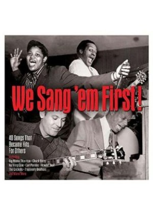 We Sang 'em First: 40 Songs That Became Hits For Others