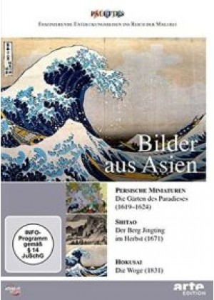 Bilder aus Asien: Persische Miniaturen / Shitao / Hokusai
