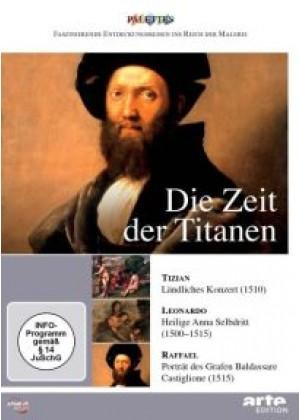 Die Zeit der Titanen: Tizian / Leonardo / Raffael