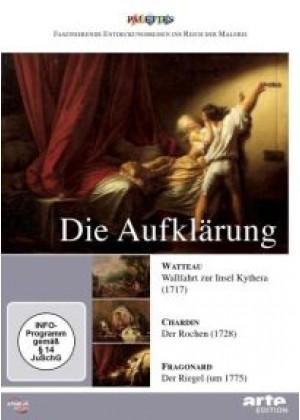 Die Aufklärung: Watteau / Chardin / Fragonard