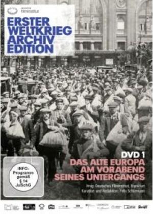 Erster Weltkrieg Archiv Edition Teil 1: Das alte Europa am Vorabend seines Untergangs