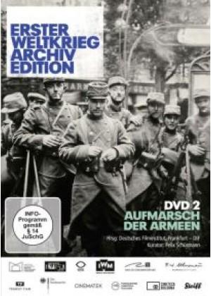 Erster Weltkrieg Archiv Edition Teil 2: Aufmarsch der Armeen