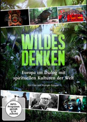 Wildes Denken - Europa im Dialog mit spirituellen Kulturen der Welt