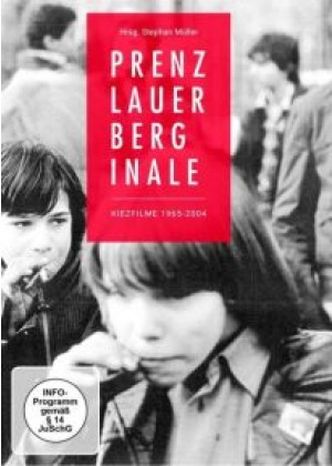 Prenzlauer Berginale: Original Kiezfilme 1965-2004