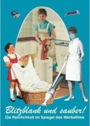 Blitzblank und sauber: Die Reinlichkeit im Werbefilm