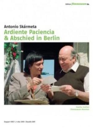 Antonio Skarmeta: Ardiente Paciencia / Abschied in Berlin