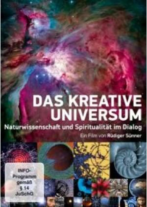 Das kreative Universum: Naturwissenschaft und Spiritualität im Dialog
