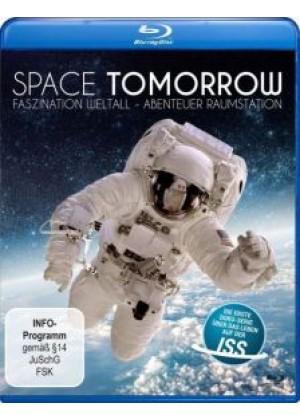 Space Tomorrow: Faszination Weltall, Abenteuer Raumstation
