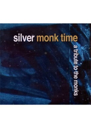 Silver Monk Time - A Tribute To The Monks