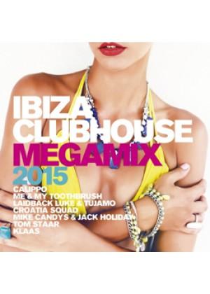 Ibiza Clubhouse Megamix 2015
