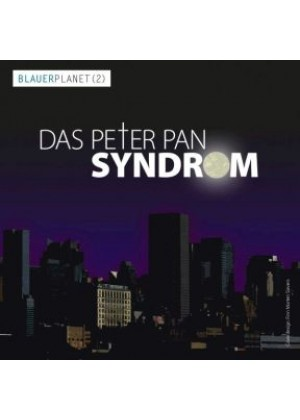 Blauer Planet (Teil 2: Das Peter Pan Syndrom)