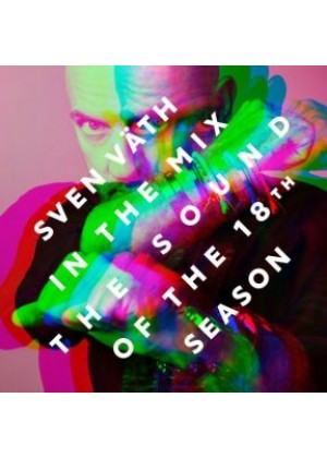 Sven Väth In The Mix - The Sound Of The 18th Season