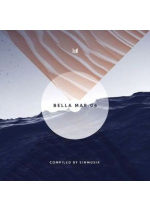 Bella Mar 06 (Compiled by Einmusik)
