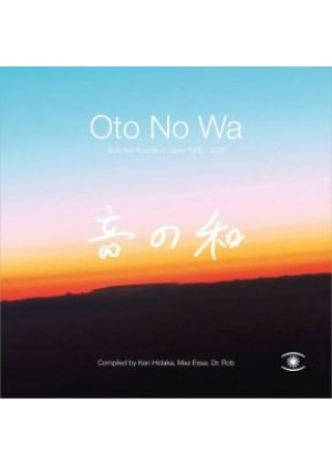 Oto No Wa  - Selected Sounds of Japan (1988-2018)