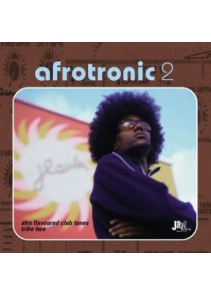 Afrotronic 2: Afro-Flavoured Club Tunes
