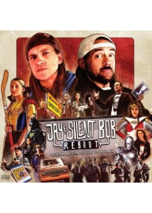Jay & Silent Bob Reboot - Original Motion Picture Soundtrack