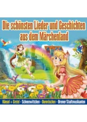 Die schönsten Lieder und Geschichten aus dem Märchenland