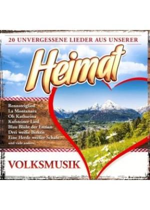 Volksmusik - 20 unvergessene Lieder aus unserer Heimat