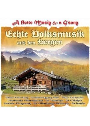 A flotte Musik & a G'sang - Echte Volksmusik aus den Bergen