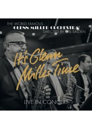 It's Glenn Miller Time - Live In Concert