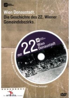 Wien Donaustadt: Die Geschichte des 22. Wiener Gemeindebezirks
