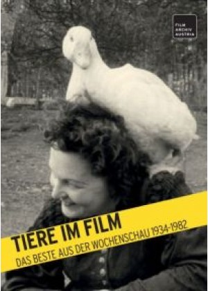 Tiere im Film: Das Beste aus der Wochenschau 1934-1982