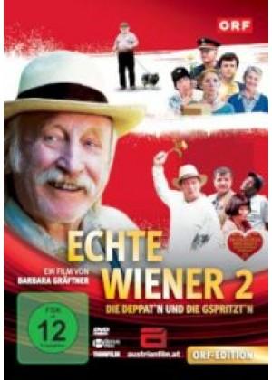 Echte Wiener 2: Die Deppat'n und die Gspritzt'n