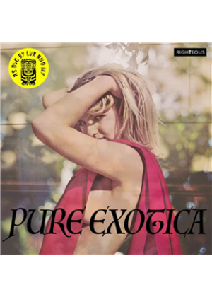 Pure Exotica: As Dug by Lux and Ivy