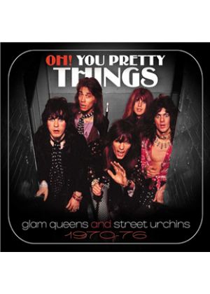 Oh! You Pretty Things: Glam Queens and Street Urchins 1970-76: 3CD Clamshell Box