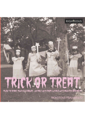 Trick Or Treat: Music To Scare Your Neighbours: Vintage 45s From Lux And Ivy'S Haunted Basement