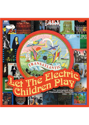 Let The Electric Children Play - The Underground Story Of Transatlantic Records: 3 Disc Deluxe Remastered Anthology