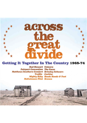 Across The Great Divide - Getting It Together In The Country 1968-74: 3CD Clamshell Boxset