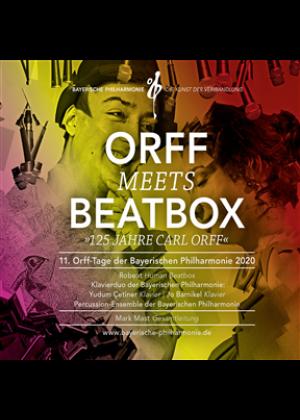 Orff Meets Beatbox (11. Orff-Tage Der Bayerischen Philharmonie 2020) (Live)