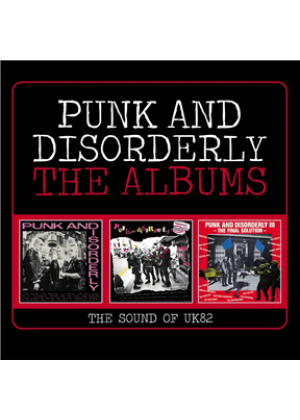 Punk And Disorderly  - The Albums (The Sound Of UK 82): 3CD Digipak