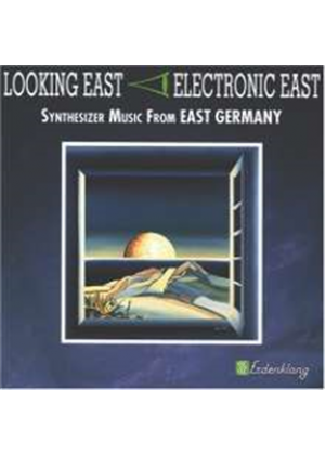 Looking East - Synthesizer Music from East Germany